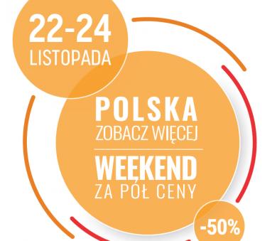 WEEKEND ZA PÓŁ CENY- Polska zobacz więcej