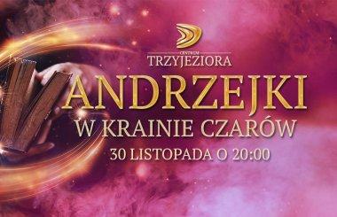 Weekend Andrzejkowy w Krainie Czarów