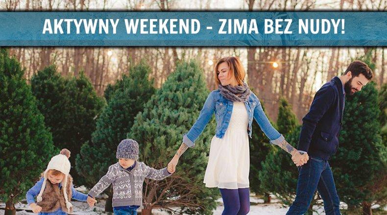 Aktywny Weekend - zima bez nudy